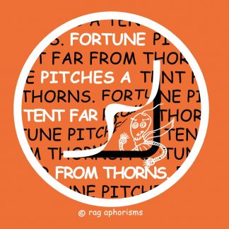 Fortune pitches a tent far from thorns